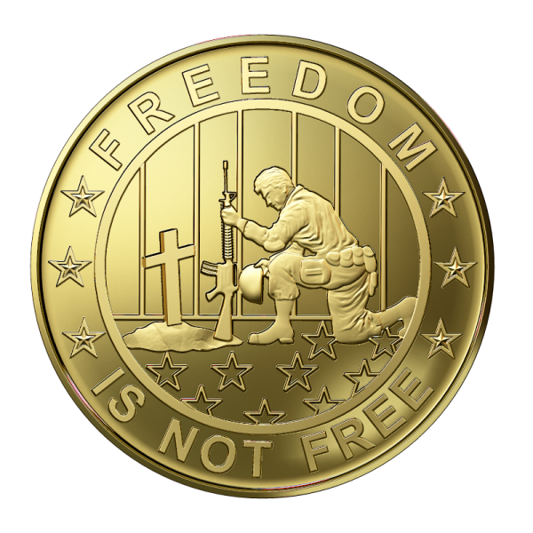 Freedom is not free 24kt gold plated